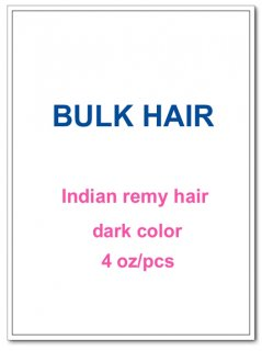 Indian remy hair 4 oz/pcs dark color(#1-#6) BULK HAIR